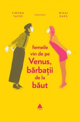 """""""Femeile vin de pe Venus…"""", de Simona Tache și Mihai Radu"""